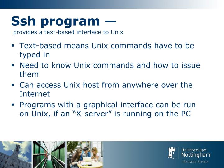 Ssh program provides a text based interface to unix