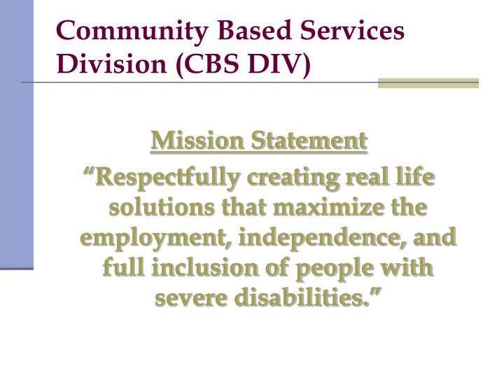 Community Based Services Division (CBS DIV)