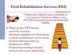 field rehabilitation services frs
