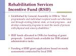 rehabilitation services incentive fund rsif