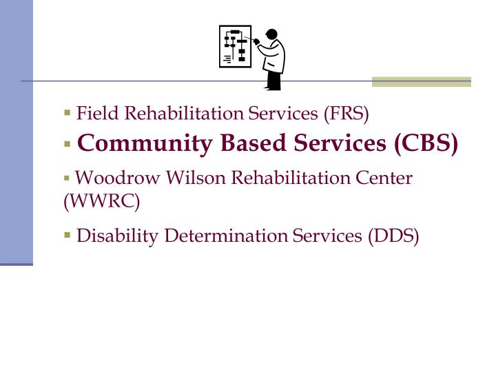 Field Rehabilitation Services (FRS)