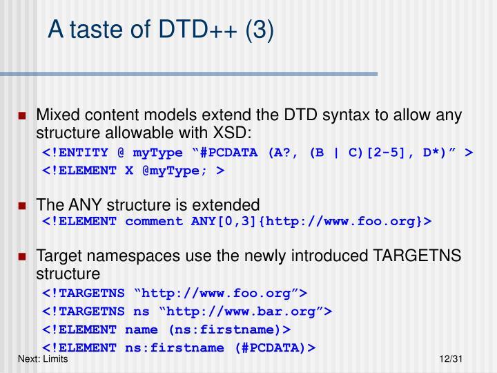 A taste of DTD++ (3)