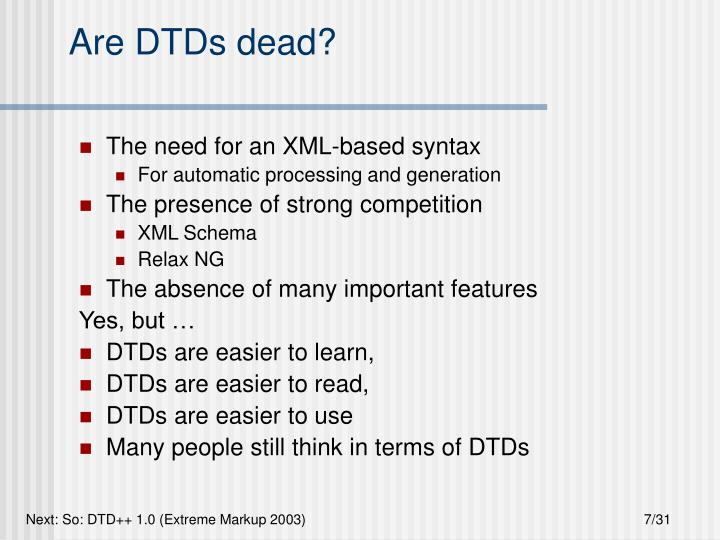 Are DTDs dead?