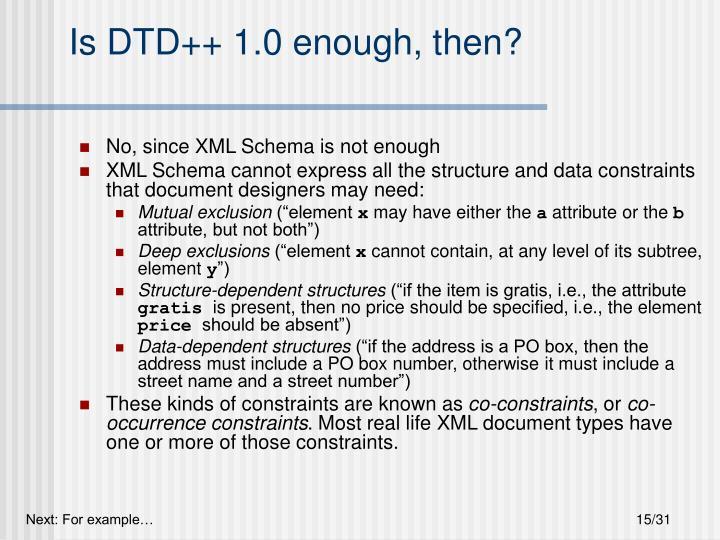 Is DTD++ 1.0 enough, then?