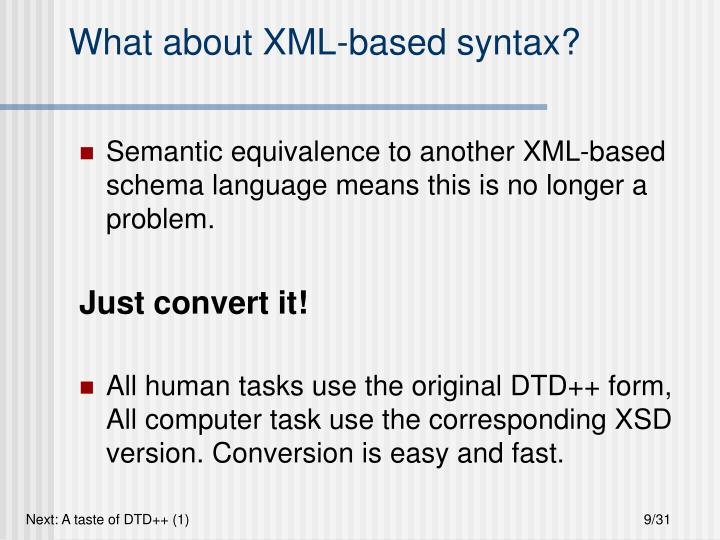 What about XML-based syntax?