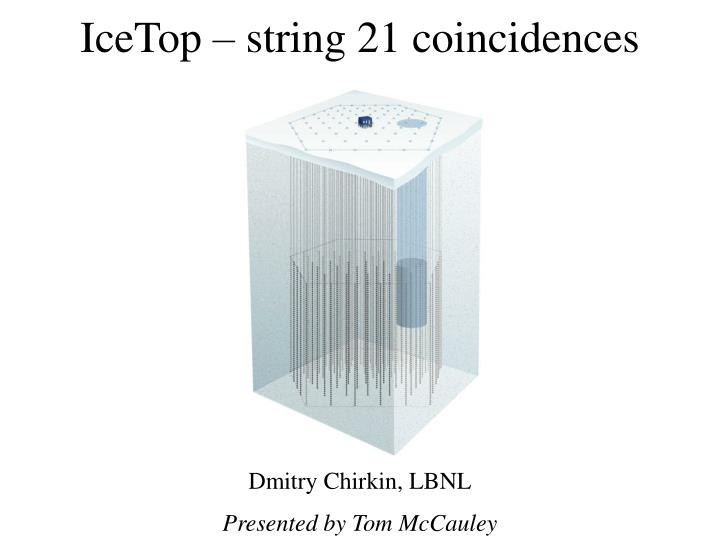 Icetop string 21 coincidences