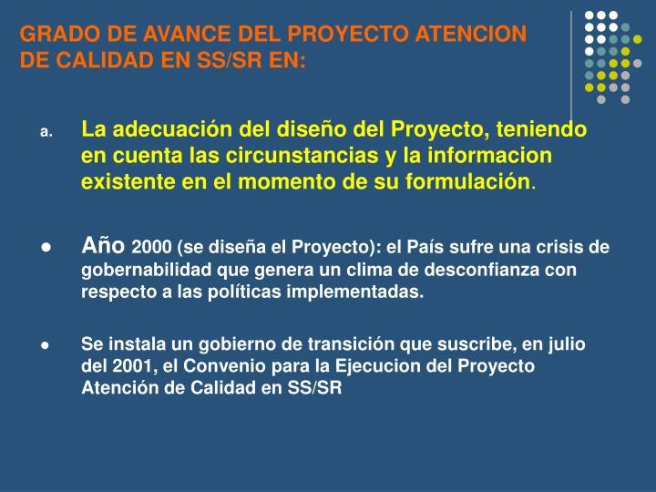 GRADO DE AVANCE DEL PROYECTO ATENCION DE CALIDAD EN SS/SR EN:
