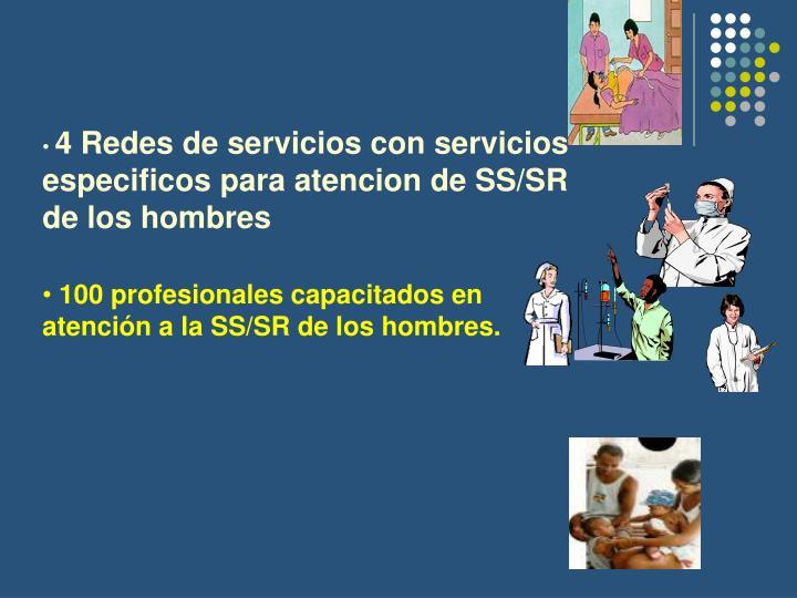 4 Redes de servicios con servicios especificos para atencion de SS/SR de los hombres