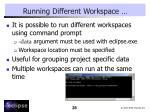 running different workspace