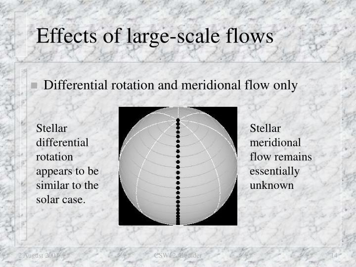Effects of large-scale flows