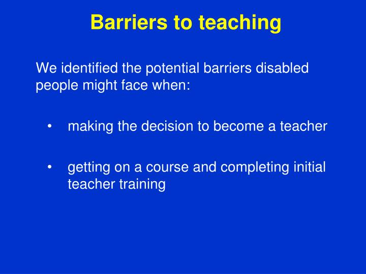 Barriers to teaching