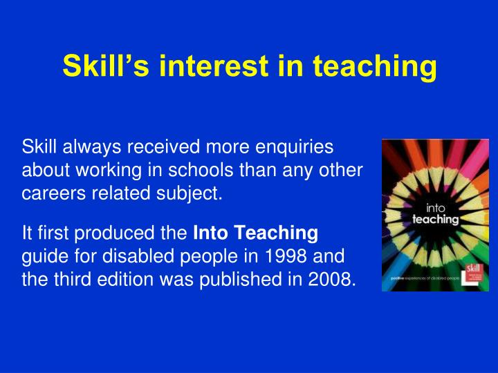 Skill's interest in teaching