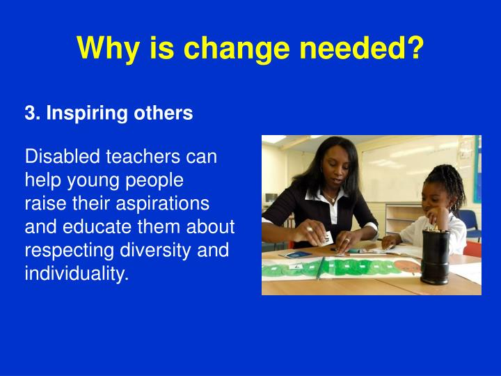 Why is change needed?