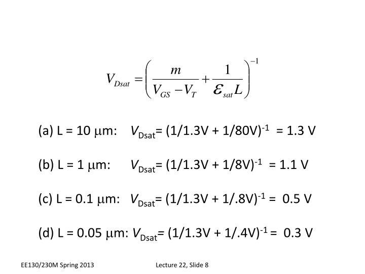 (a) L = 10