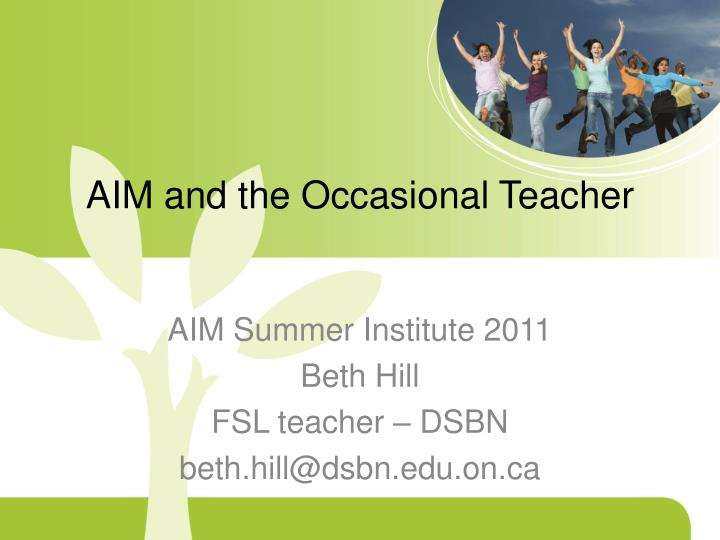 Aim and the occasional teacher
