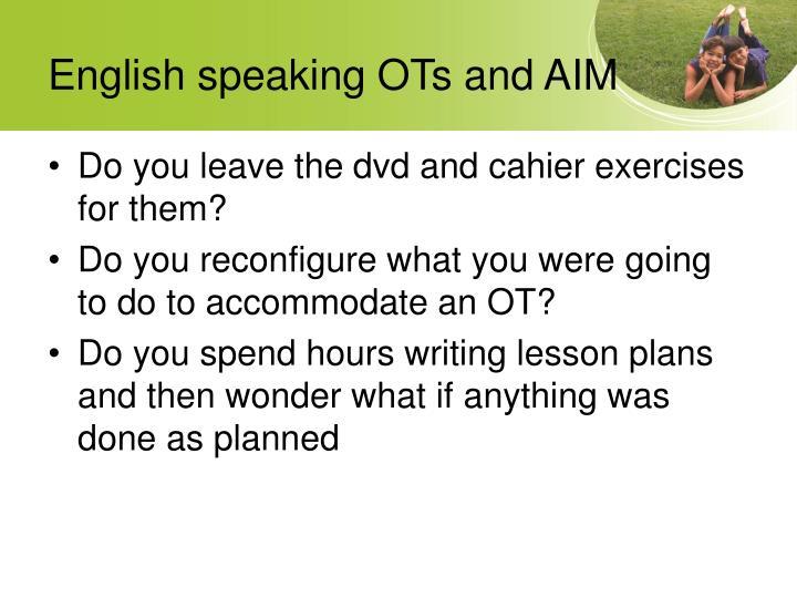 English speaking OTs and AIM