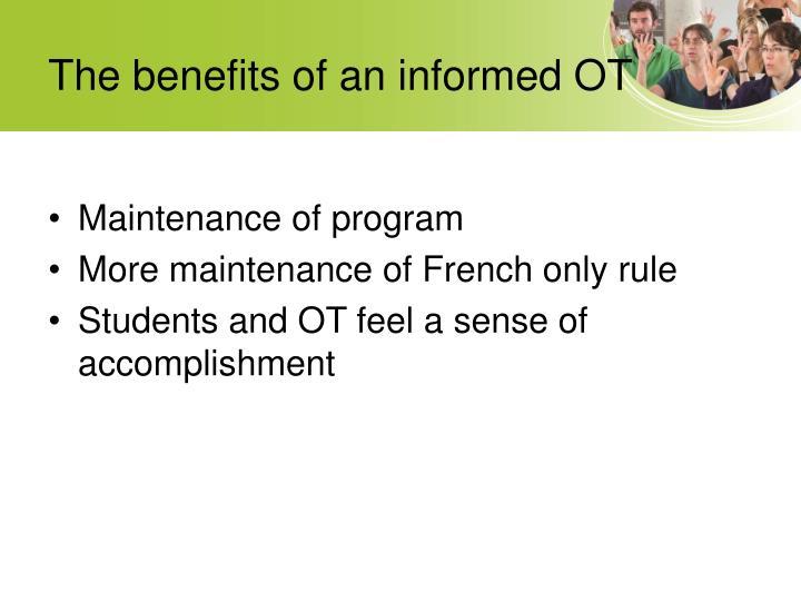 The benefits of an informed OT