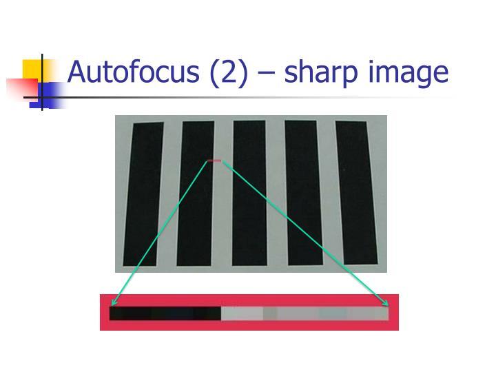 Autofocus (2) – sharp image