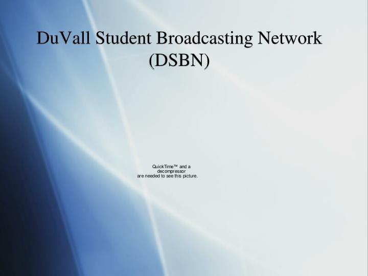 DuVall Student Broadcasting Network (DSBN)