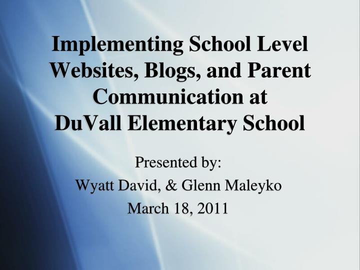 Implementing School Level Websites, Blogs, and Parent Communication at