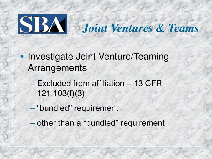 Investigate Joint Venture/Teaming Arrangements