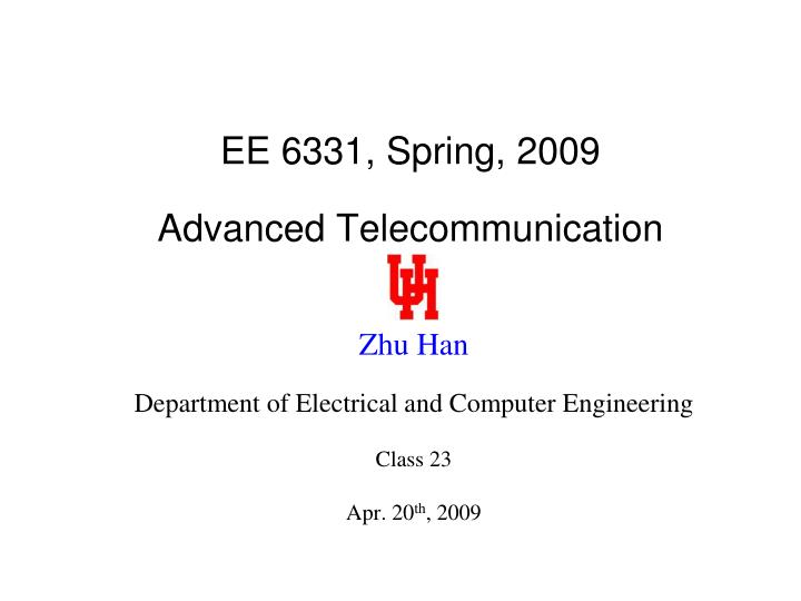 Ee 6331 spring 2009 advanced telecommunication