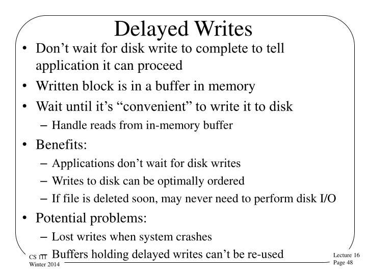 Delayed Writes