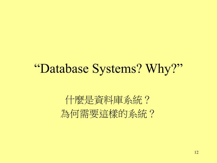 """Database Systems? Why"