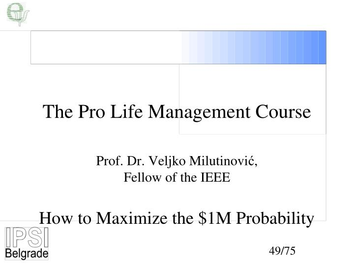 The Pro Life Management Course