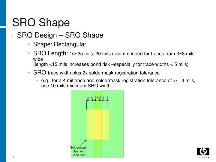 SRO Shape