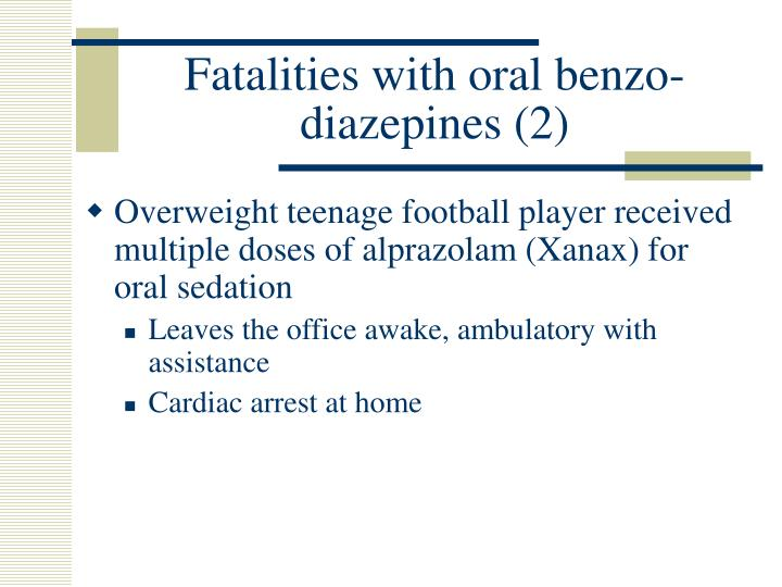 Fatalities with oral benzo-diazepines (2)