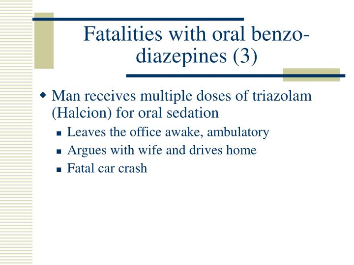Fatalities with oral benzo-diazepines (3)