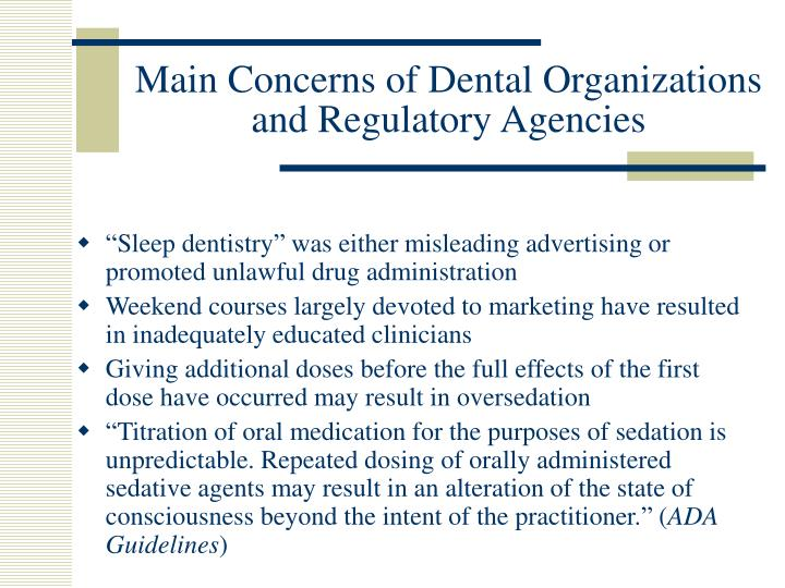 Main Concerns of Dental Organizations and Regulatory Agencies