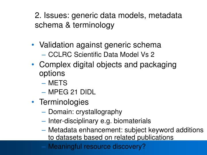 2. Issues: generic data models, metadata schema & terminology