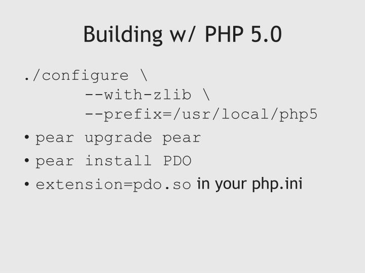 Building w/ PHP 5.0