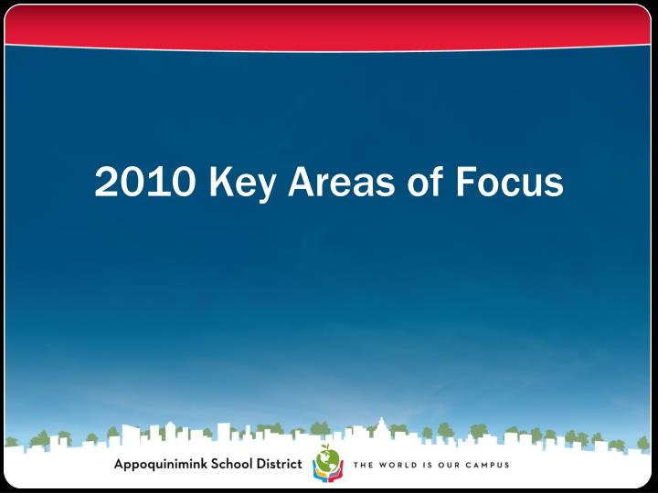 2010 Key Areas of Focus