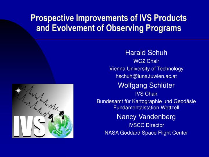 prospective improvements of ivs products and evolvement of observing programs