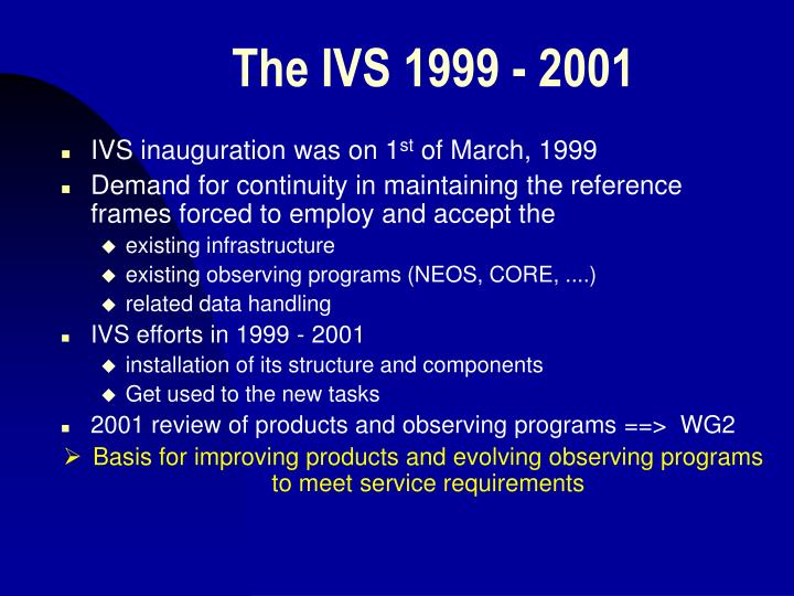The ivs 1999 2001