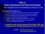 wg2 on product specification and observing programs