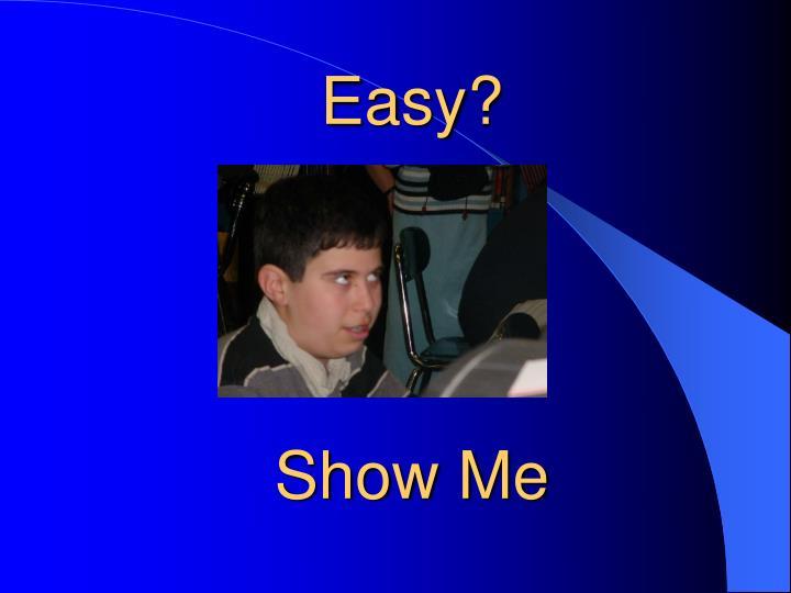 Easy?