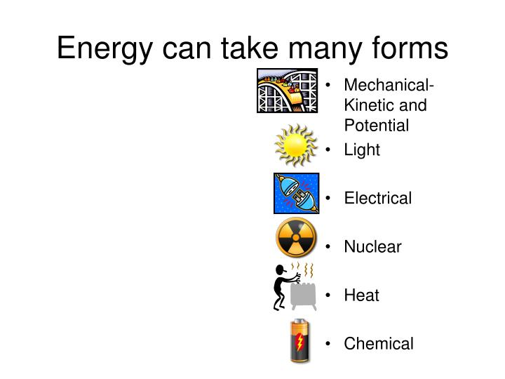 Energy can take many forms