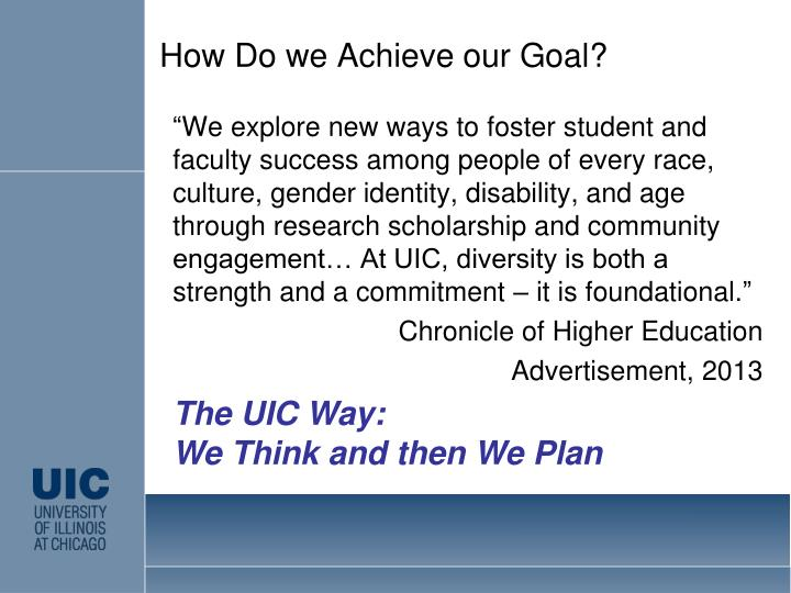 How Do we Achieve our Goal?