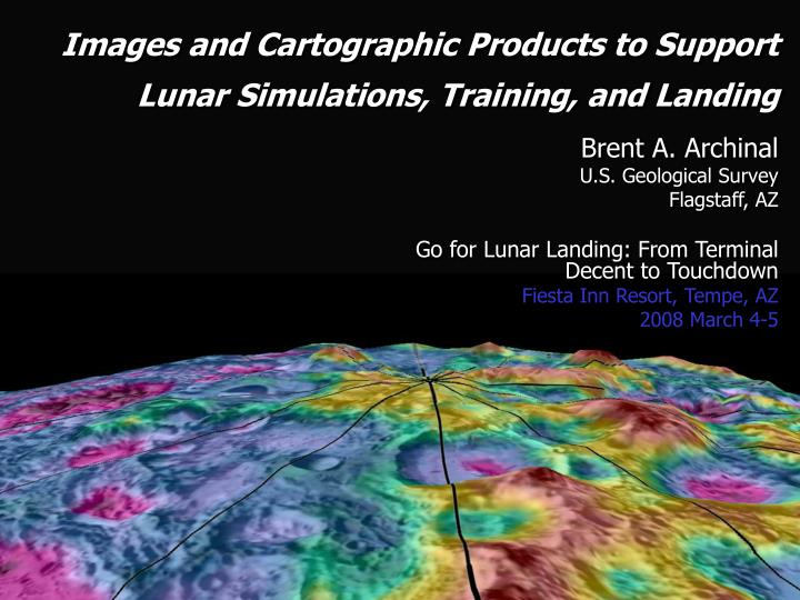Images and cartographic products to support lunar simulations training and landing