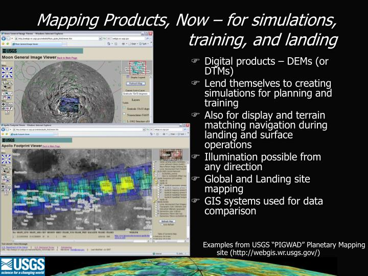 Mapping Products, Now – for simulations, training, and landing