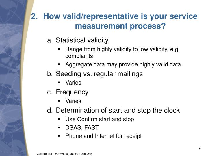 How valid/representative is your service measurement process?
