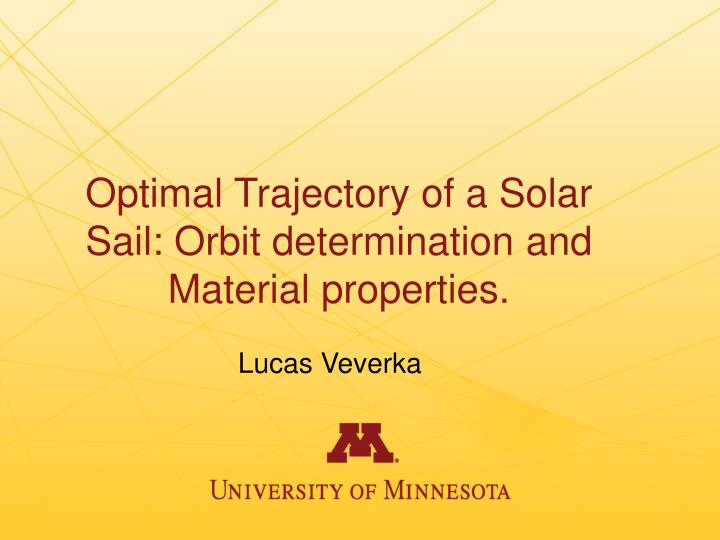 Optimal Trajectory of a Solar Sail: Orbit determination and Material properties.