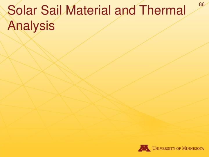 Solar Sail Material and Thermal Analysis