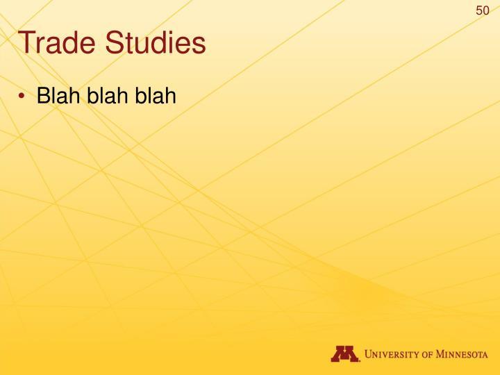 Trade Studies