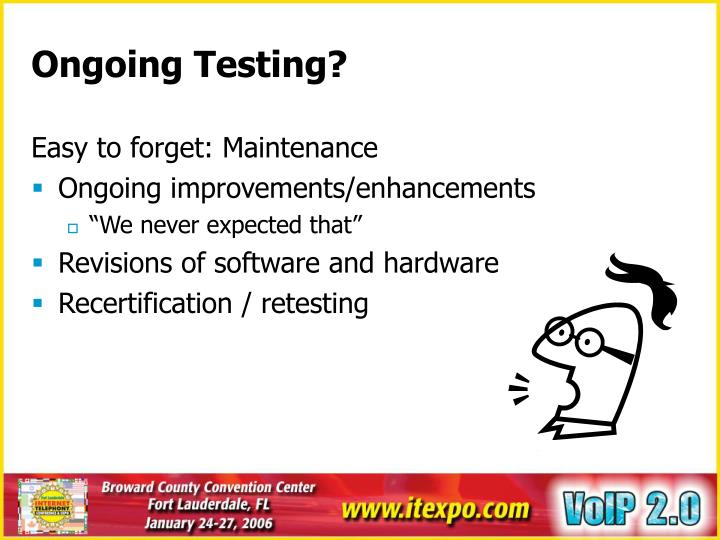 Ongoing Testing?