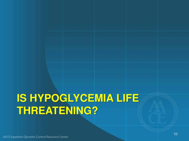 Is Hypoglycemia Life Threatening?